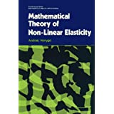 Mathematical Theory of Non-linear Elasticity (Mathematics and its Applications)