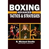 Boxing: Advanced Tactics and Strategies ~ R. Michael Onello