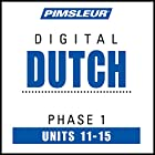 Dutch Phase 1, Unit 11-15: Learn to Speak and Understand Dutch with Pimsleur Language Programs  von  Pimsleur