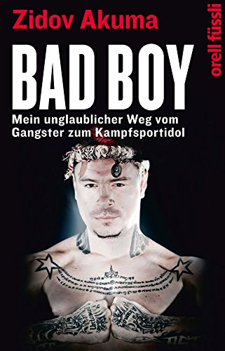 bad-boy-mein-unglaublicher-weg-vom-gangster-zum-kampfsportidol-german-edition