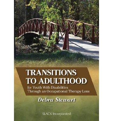 transitions-to-adulthood-for-youth-with-disabilities-through-an-occupational-therapy-lens-author-deb