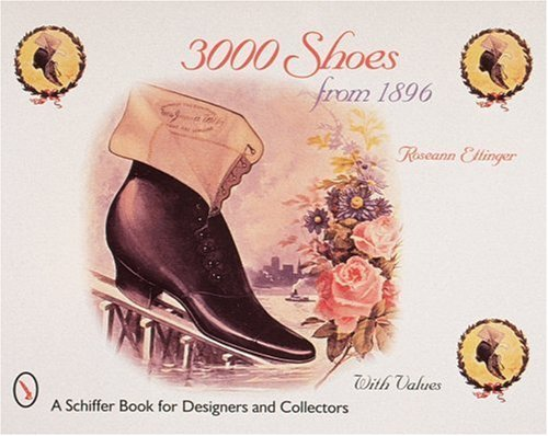 3000-shoes-from-1896-schiffer-book-for-designers-collectors-by-roseann-ettinger-1998-12-30