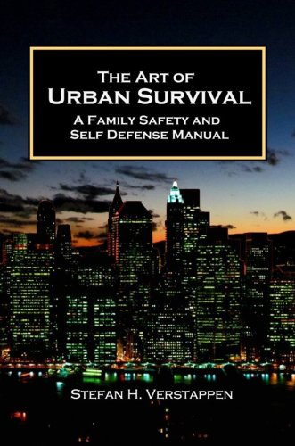 Stefan Verstappen - The Art of Urban Survival: A family safety and self defense manual