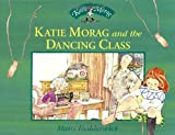 Dr Mairi Hedderwick Katie Morag and the Dancing Class (Katie Morag Stories)