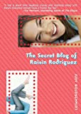 The Secret Blog of Raisin Rodriguez (1595140719) by Judy Goldschmidt