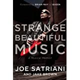 Strange Beautiful Music: A Musical Memoir by Joe Satriani and Jake Brown