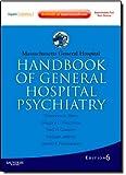 Massachusetts General Hospital Handbook of General Hospital Psychiatry: Expert Consult - Online and Print, 6e (Expert Consult Title: Online + Print)