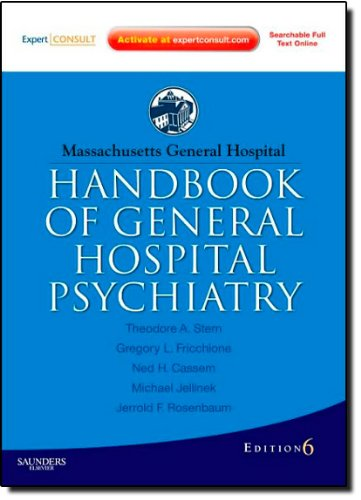 Massachusetts General Hospital Handbook of General Hospital Psychiatry: Expert Consult - Online and Print (Expert Consult Title: Online + Print), 6 Ed