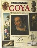Goya (Eyewitness Art) (0751310387) by Wright, Patricia