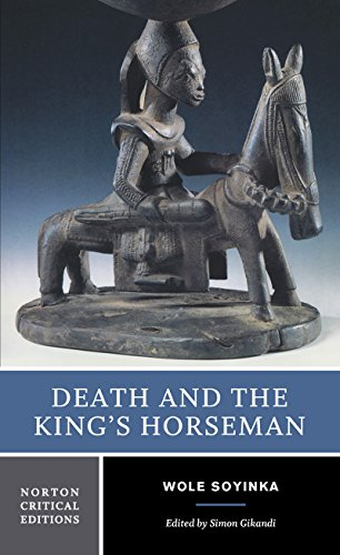 Death and the King's Horseman: Authoritative Text, Backgrounds and Contexts, Criticism, Norton