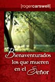 img - for Bienaventurados los que mueren en el Senor/ Blessed are the Dead Who Die in The Lord (Spanish Edition) book / textbook / text book
