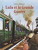 echange, troc Fabian Grégoire - Lulu et la Grande Guerre