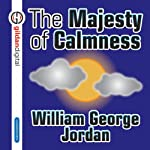 The Majesty of Calmness | William George Jordan