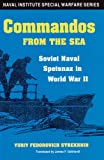 Commandos from the Sea: Soviet Naval Spetsnaz in World War II (Naval Institute Special Warfare)
