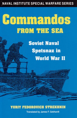 Commandos from the Sea: Soviet Naval Spetsnaz in World War II (Naval Institute Special Warfare Series)