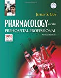 Pharmacology For The Prehospital Professional: Revised Edition