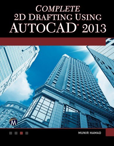 Complete 2D Drafting Using AutoCAD 2013