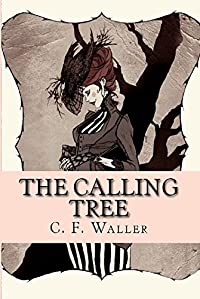 The Calling Tree: A Tale Of Immortality by C. F. Waller ebook deal