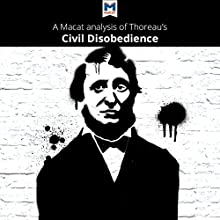 A Macat Analysis of Henry David Thoreau's Civil Disobedience Audiobook by Mano Toth, Jason Xidias Narrated by  Macat.com