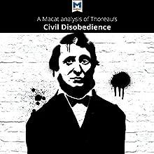 A Macat Analysis of Henry David Thoreau's Civil Disobedience | Livre audio Auteur(s) : Mano Toth, Jason Xidias Narrateur(s) :  Macat.com