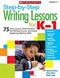img - for Step-by-Step Writing Lessons for K-1: 75 Easy Lessons That Introduce the Writing Process and Teaching Beginning Writing Skills book / textbook / text book