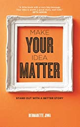 Make Your Idea Matter