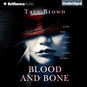 Blood and Bone: Blood and Bone, Book 1 | [Tara Brown]