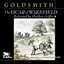 The Vicar of Wakefield (       UNABRIDGED) by Oliver Goldsmith Narrated by Charlton Griffin