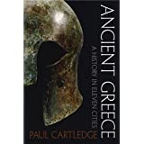 Ancient Greece: A History in Eleven Citiesby Paul Cartledge