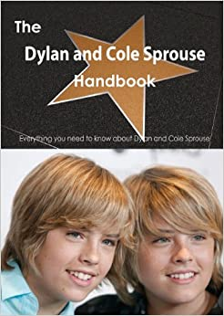 cole sprouse handbook everything you need to know about dylan and cole