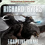 The Captive Flame: Forgotten Realms: Brotherhood of the Griffon, Book 1 | [Richard Lee Byers]