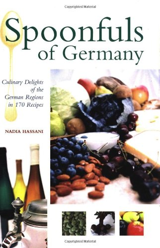 Spoonfuls of Germany: Culinary Delights of the German Regions in 170 Recipes (Hippocrene Cookbook Library)