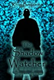 The Shadow Watcher  Amazon.Com Rank: # 603,103  Click here to learn more or buy it now!
