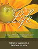 The Worry Free Life: Study Guide