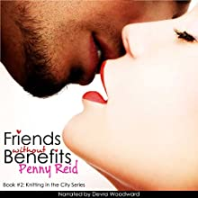 Friends without Benefits: Knitting in the City, Book 2 Audiobook by Penny Reid Narrated by Devra Woodward