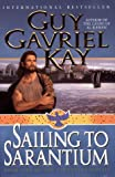 Sailing to Sarantium (Sarantine Mosaic, Book 1) (0061051179) by Guy Gavriel Kay