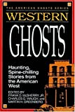 img - for Western Ghosts (American Ghosts) book / textbook / text book