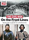 Image of Time-Life Civil War: On the Front Lines: From Fort Sumter to Appomattox