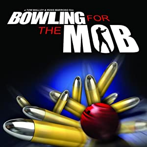 Bowling for the Mob: A True Story of Depravity | [Eyes Wide Open]