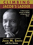 img - for Climbing Jacob's Ladder: From Queens to Tuskegee: A Trial Lawyer's Journey on Behalf of 'the Least of These' book / textbook / text book