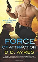 Force of Attraction (A K-9 Rescue Novel)