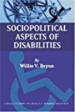 Sociopolitical Aspects of Disabilities: The Social Perspectives and Political History of Disabilities and Rehabilitation in the United States