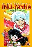 Inu-Yasha : A Feudal Fairy Tale, Vol. 4