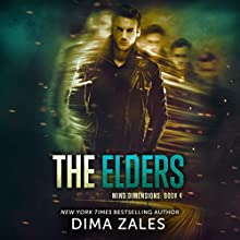 The Elders: Mind Dimensions Book 4 | Livre audio Auteur(s) : Dima Zales, Anna Zaires Narrateur(s) : Roberto Scarlato