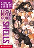 Shells (National Audubon Society First Field Guides) (0590642588) by Cassie, Brian