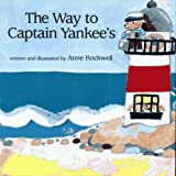 The Way to Captain Yankee's (0027772713) by Rockwell, Anne