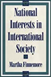National Interests in International Society (Cornell Studies in Political Economy) (0801483239) by Martha Finnemore