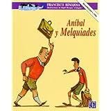 Aníbal y Melquiades (A la Orilla del Viento) (Spanish Edition)