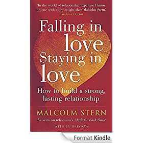 Falling In Love, Staying In Love: How to build a strong, lasting relationship (English Edition)