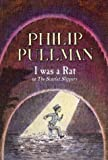 Philip Pullman I Was a Rat!: Or, the Scarlet Slippers